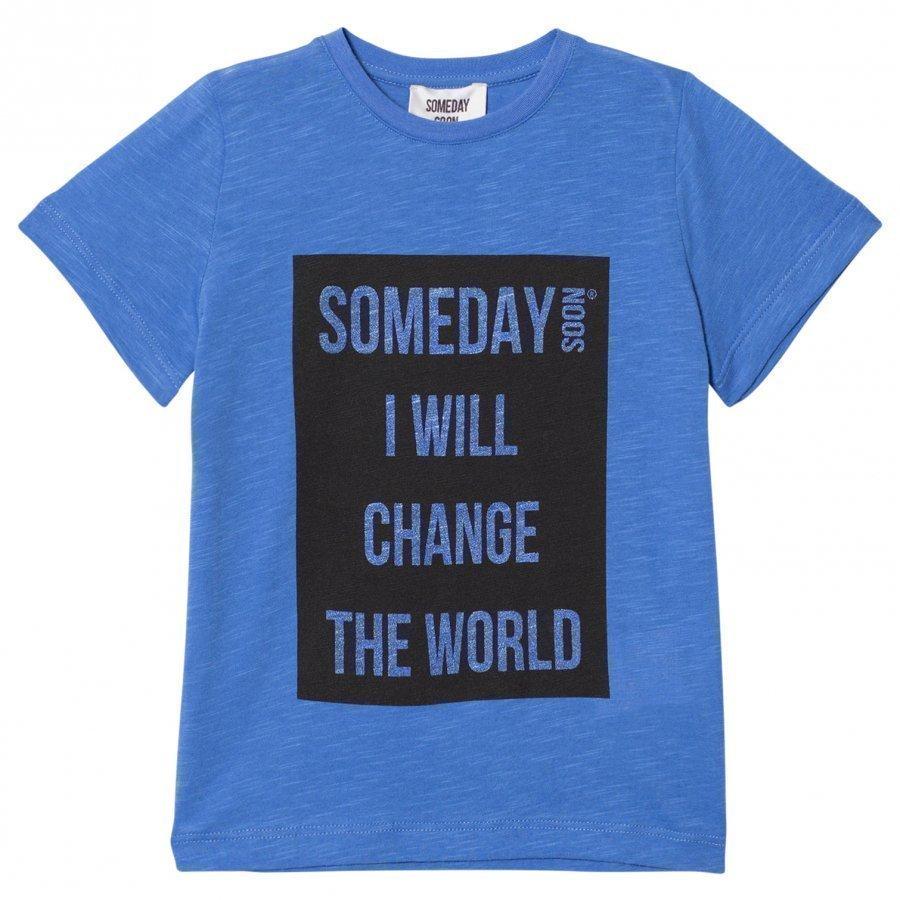 Someday Soon Someday Blue T-Paita